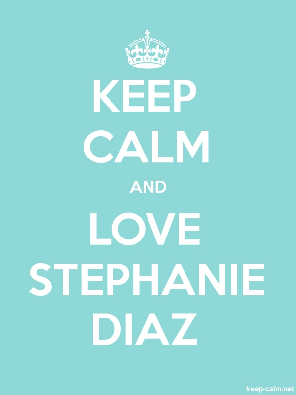 KEEP CALM AND LOVE STEPHANIE DIAZ - white/lightblue - Default (600x800)