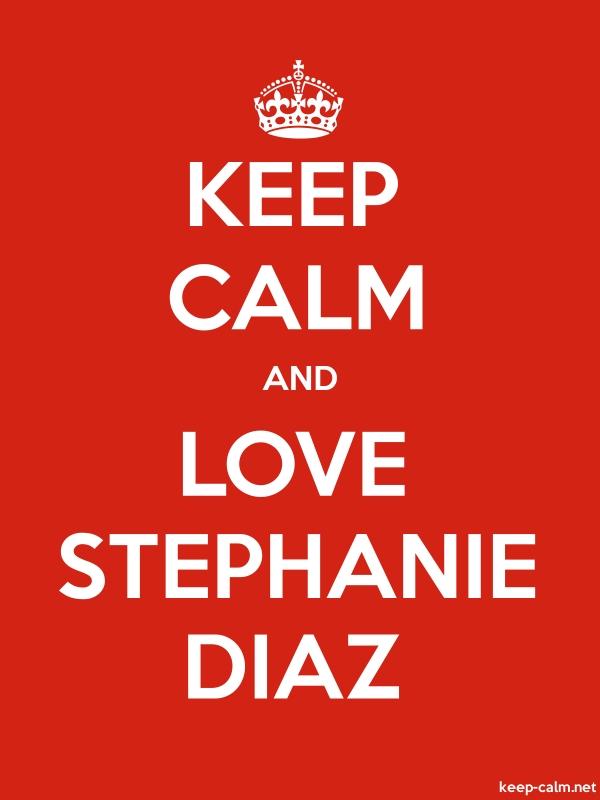 KEEP CALM AND LOVE STEPHANIE DIAZ - white/red - Default (600x800)