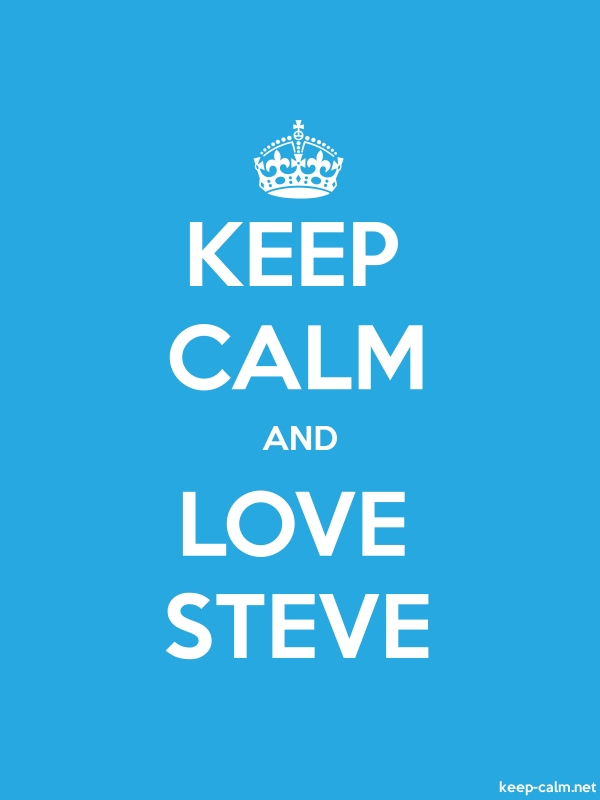 KEEP CALM AND LOVE STEVE - white/blue - Default (600x800)