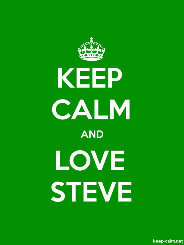 KEEP CALM AND LOVE STEVE - white/green - Default (600x800)