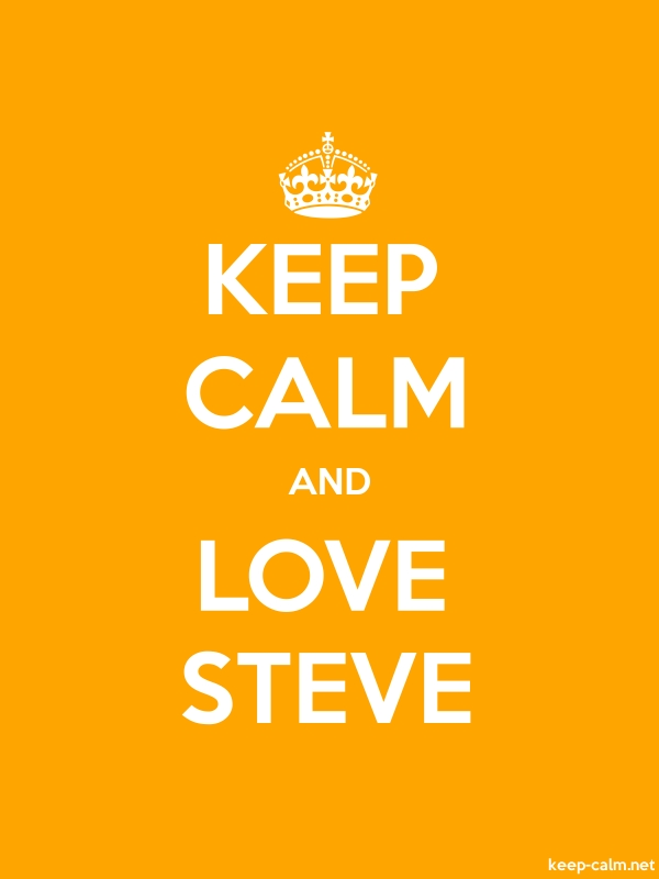 KEEP CALM AND LOVE STEVE - white/orange - Default (600x800)