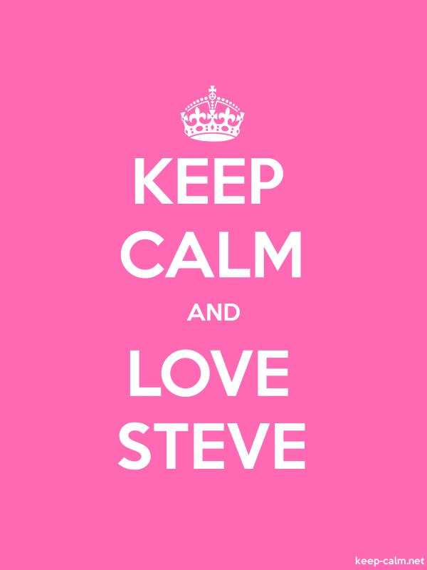 KEEP CALM AND LOVE STEVE - white/pink - Default (600x800)