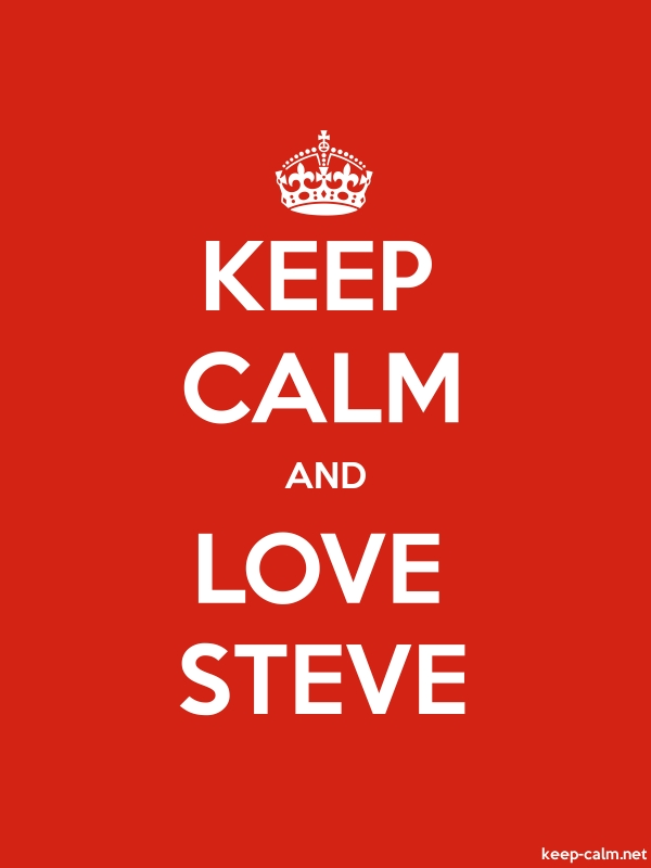 KEEP CALM AND LOVE STEVE - white/red - Default (600x800)