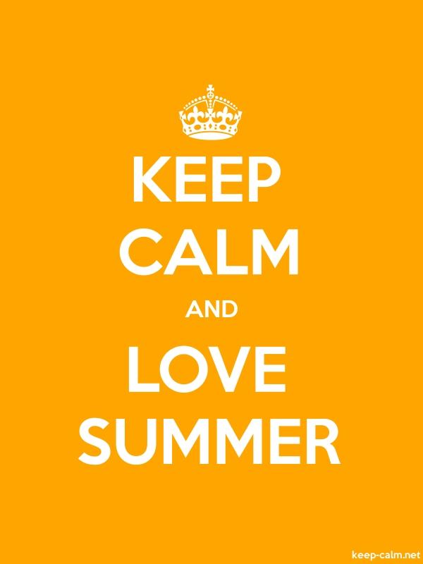 KEEP CALM AND LOVE SUMMER - white/orange - Default (600x800)