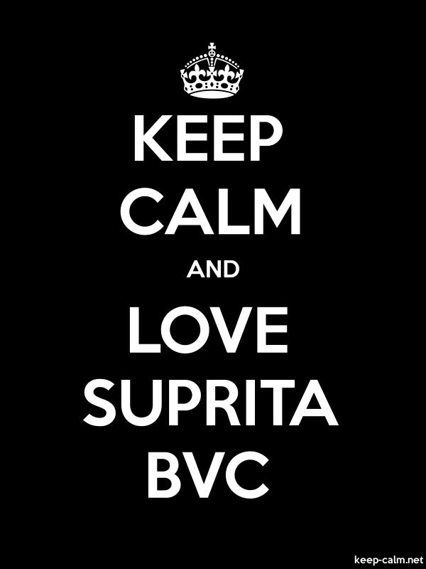KEEP CALM AND LOVE SUPRITA BVC - white/black - Default (600x800)