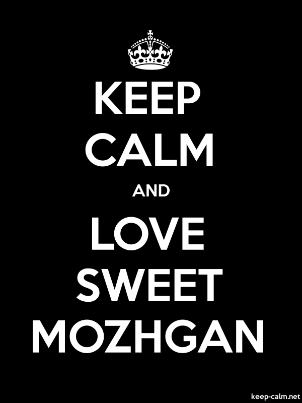 KEEP CALM AND LOVE SWEET MOZHGAN - white/black - Default (600x800)
