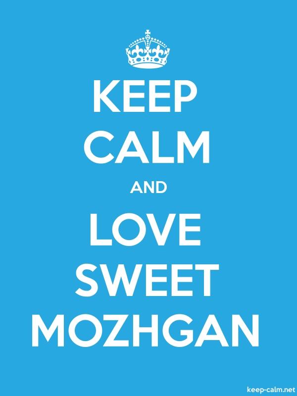 KEEP CALM AND LOVE SWEET MOZHGAN - white/blue - Default (600x800)