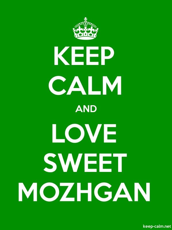 KEEP CALM AND LOVE SWEET MOZHGAN - white/green - Default (600x800)