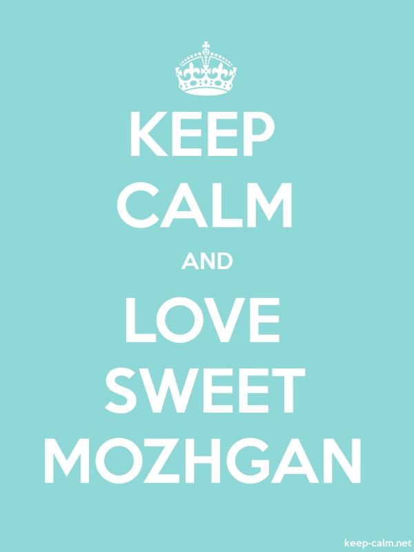 KEEP CALM AND LOVE SWEET MOZHGAN - white/lightblue - Default (600x800)