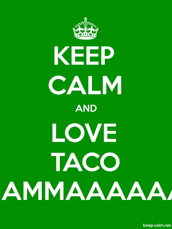 KEEP CALM AND LOVE TACO MAMMAAAAAA - white/green - Default (600x800)