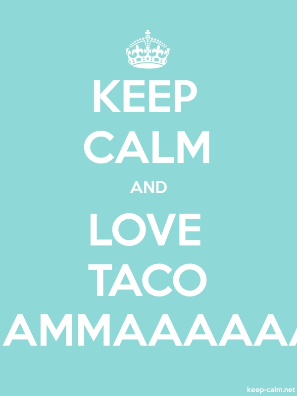 KEEP CALM AND LOVE TACO MAMMAAAAAA - white/lightblue - Default (600x800)
