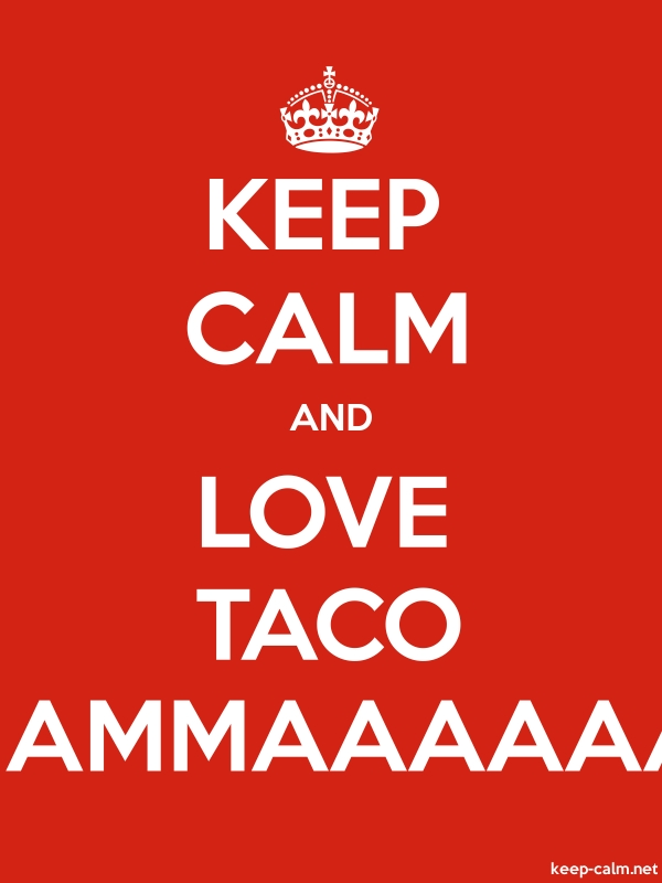 KEEP CALM AND LOVE TACO MAMMAAAAAA - white/red - Default (600x800)