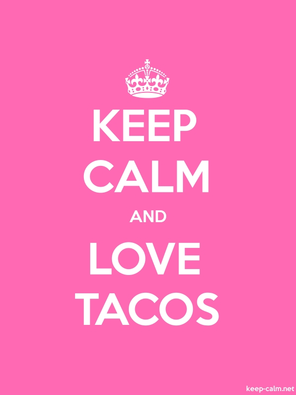 KEEP CALM AND LOVE TACOS - white/pink - Default (600x800)