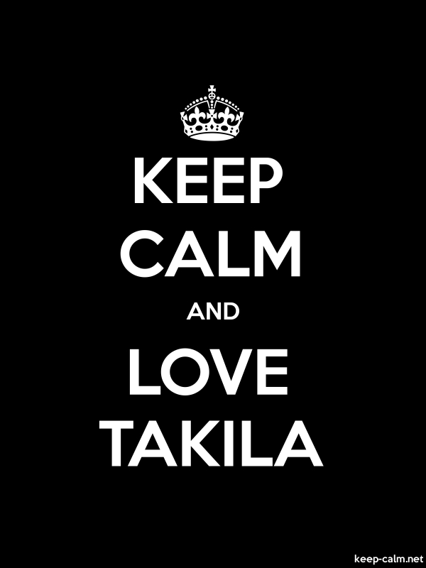 KEEP CALM AND LOVE TAKILA - white/black - Default (600x800)