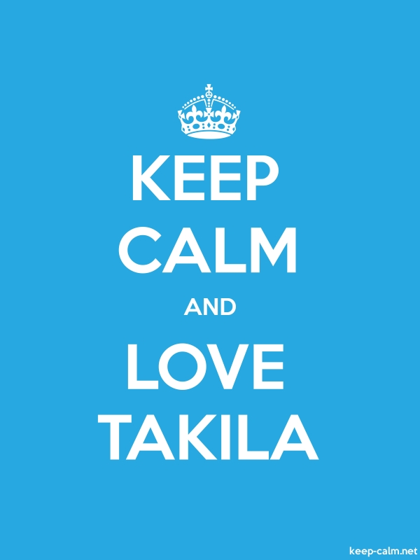 KEEP CALM AND LOVE TAKILA - white/blue - Default (600x800)