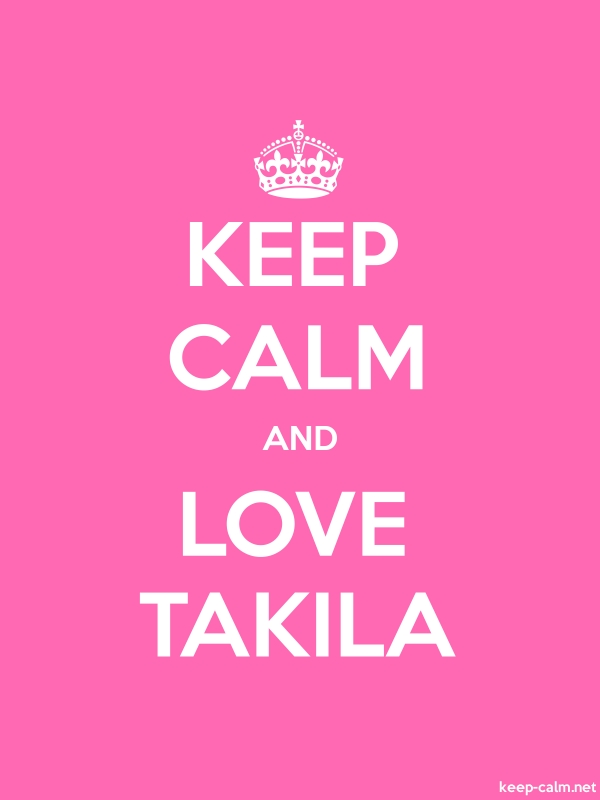 KEEP CALM AND LOVE TAKILA - white/pink - Default (600x800)