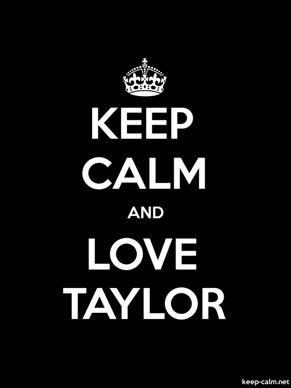 KEEP CALM AND LOVE TAYLOR - white/black - Default (600x800)