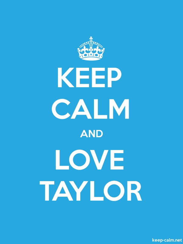 KEEP CALM AND LOVE TAYLOR - white/blue - Default (600x800)