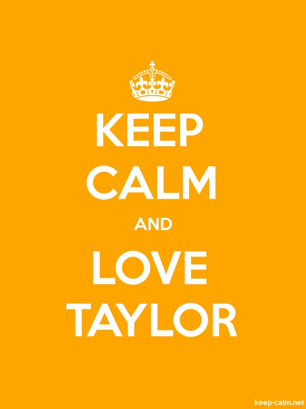 KEEP CALM AND LOVE TAYLOR - white/orange - Default (600x800)
