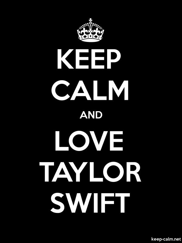 KEEP CALM AND LOVE TAYLOR SWIFT - white/black - Default (600x800)