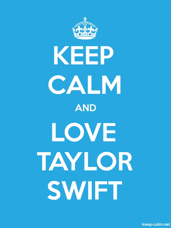 KEEP CALM AND LOVE TAYLOR SWIFT - white/blue - Default (600x800)