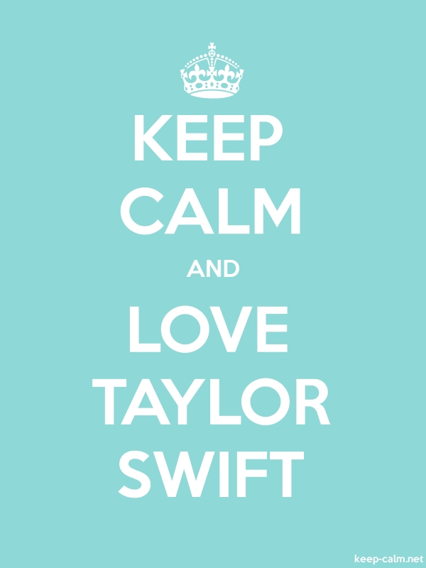 KEEP CALM AND LOVE TAYLOR SWIFT - white/lightblue - Default (600x800)