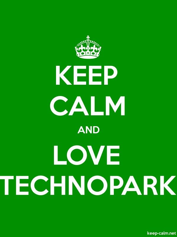 KEEP CALM AND LOVE TECHNOPARK - white/green - Default (600x800)