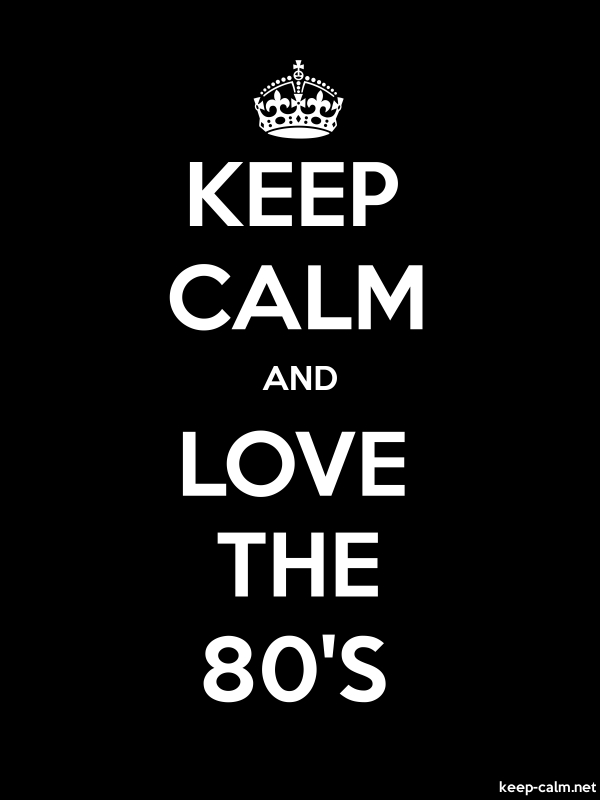 KEEP CALM AND LOVE THE 80'S - white/black - Default (600x800)
