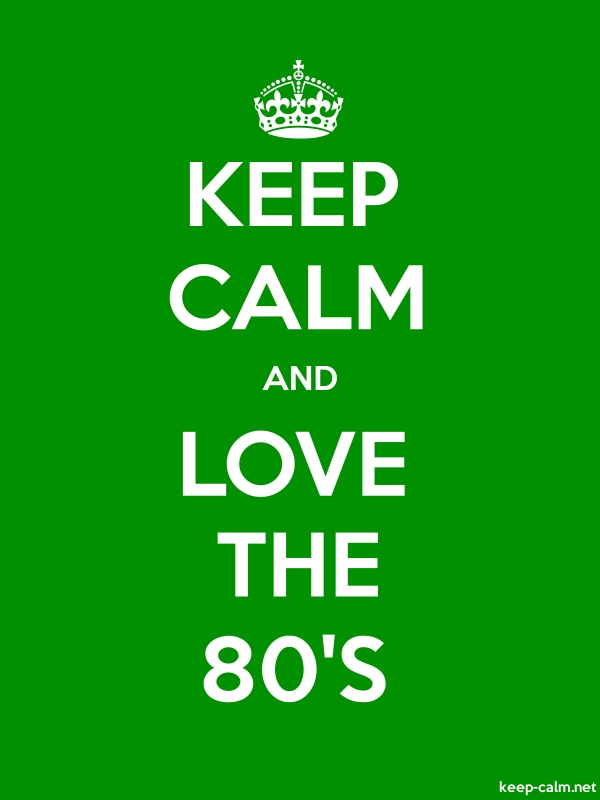 KEEP CALM AND LOVE THE 80'S - white/green - Default (600x800)