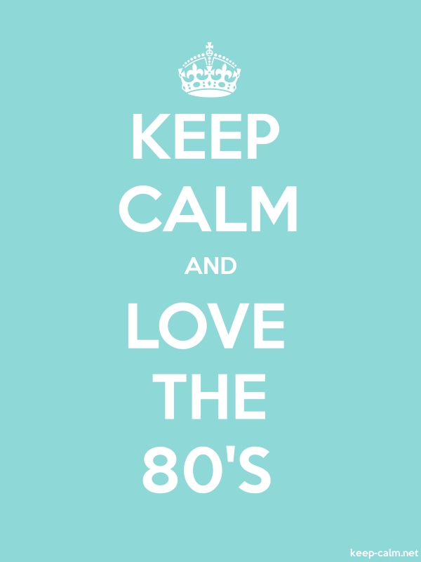 KEEP CALM AND LOVE THE 80'S - white/lightblue - Default (600x800)