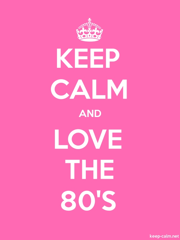 KEEP CALM AND LOVE THE 80'S - white/pink - Default (600x800)