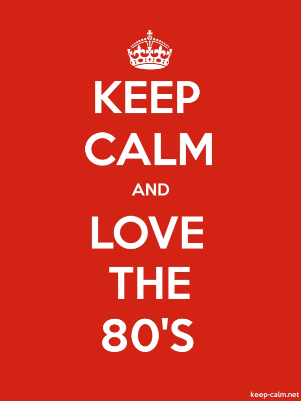 KEEP CALM AND LOVE THE 80'S - white/red - Default (600x800)