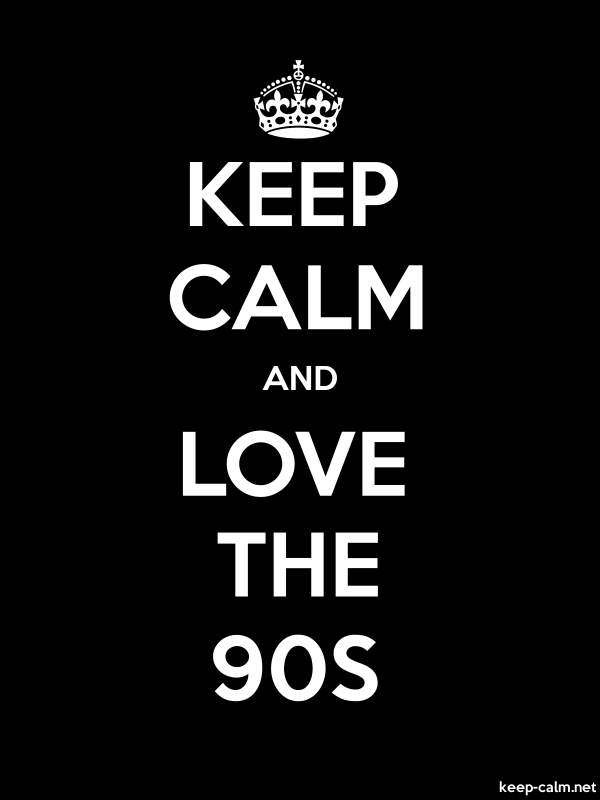 KEEP CALM AND LOVE THE 90S - white/black - Default (600x800)