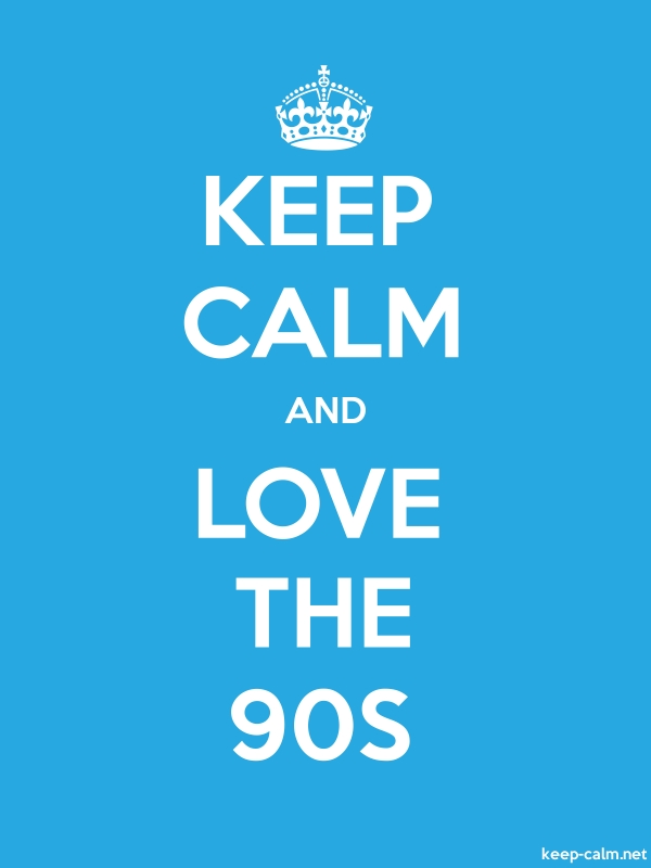 KEEP CALM AND LOVE THE 90S - white/blue - Default (600x800)