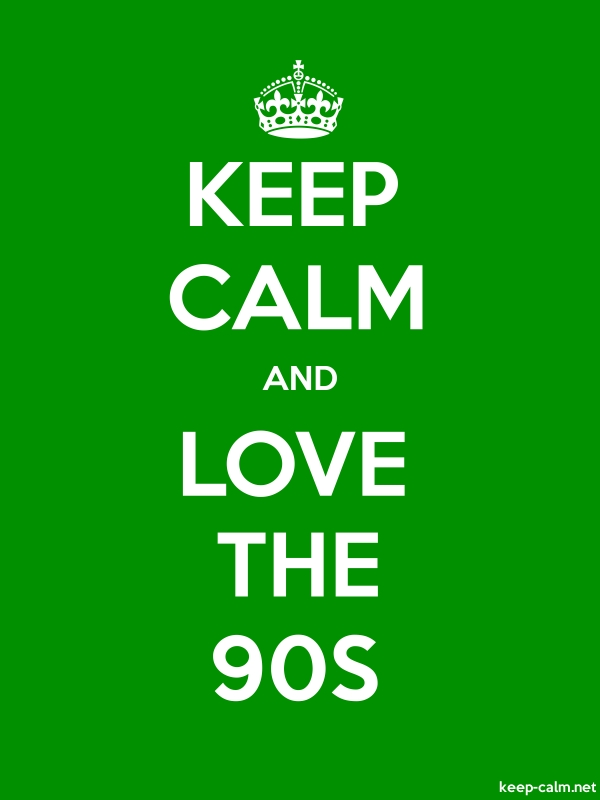 KEEP CALM AND LOVE THE 90S - white/green - Default (600x800)