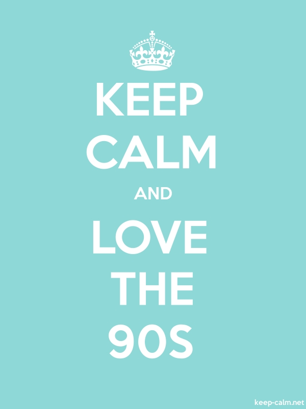 KEEP CALM AND LOVE THE 90S - white/lightblue - Default (600x800)