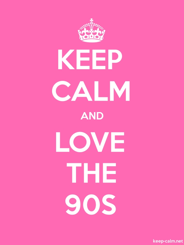 KEEP CALM AND LOVE THE 90S - white/pink - Default (600x800)