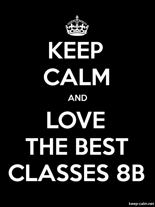 KEEP CALM AND LOVE THE BEST CLASSES 8B - white/black - Default (600x800)