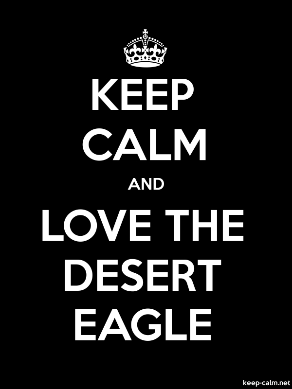 KEEP CALM AND LOVE THE DESERT EAGLE - white/black - Default (600x800)