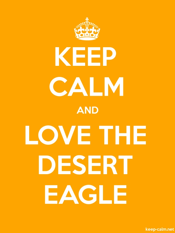 KEEP CALM AND LOVE THE DESERT EAGLE - white/orange - Default (600x800)