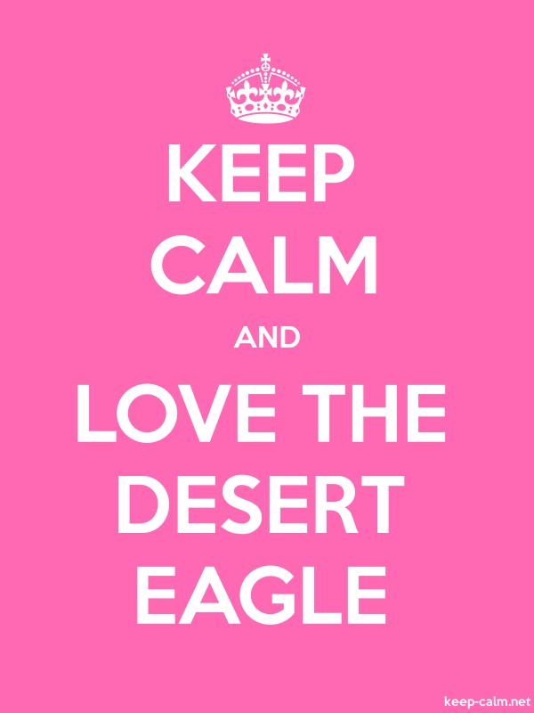 KEEP CALM AND LOVE THE DESERT EAGLE - white/pink - Default (600x800)