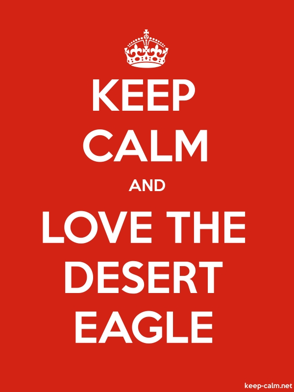 KEEP CALM AND LOVE THE DESERT EAGLE - white/red - Default (600x800)