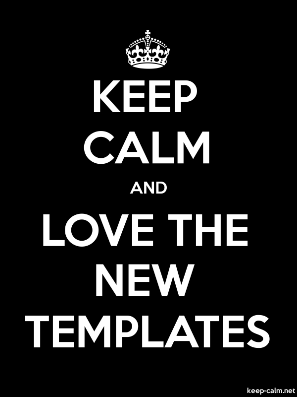 KEEP CALM AND LOVE THE NEW TEMPLATES - white/black - Default (600x800)