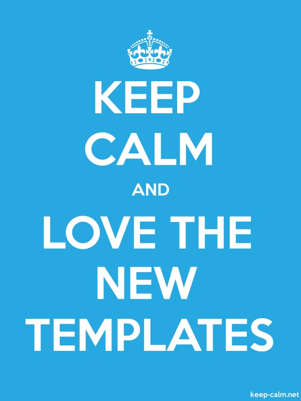 KEEP CALM AND LOVE THE NEW TEMPLATES - white/blue - Default (600x800)
