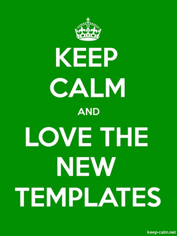 KEEP CALM AND LOVE THE NEW TEMPLATES - white/green - Default (600x800)
