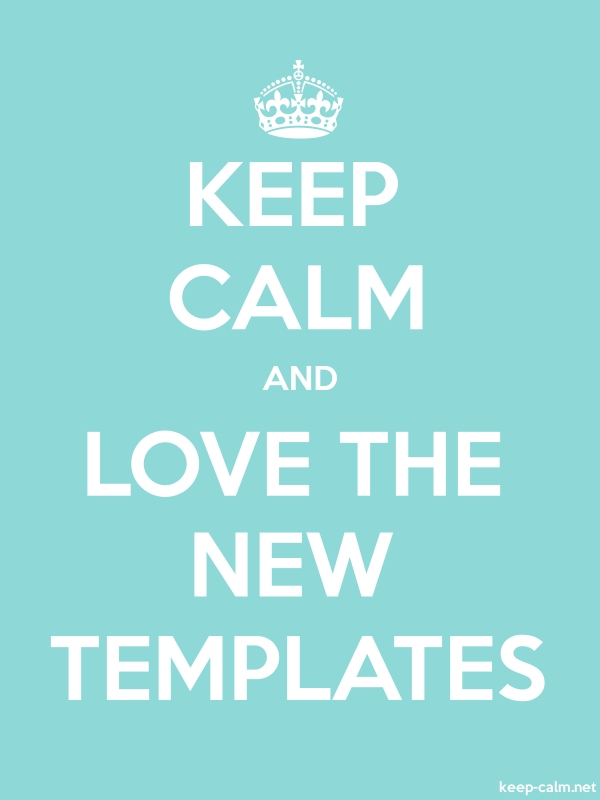 KEEP CALM AND LOVE THE NEW TEMPLATES - white/lightblue - Default (600x800)
