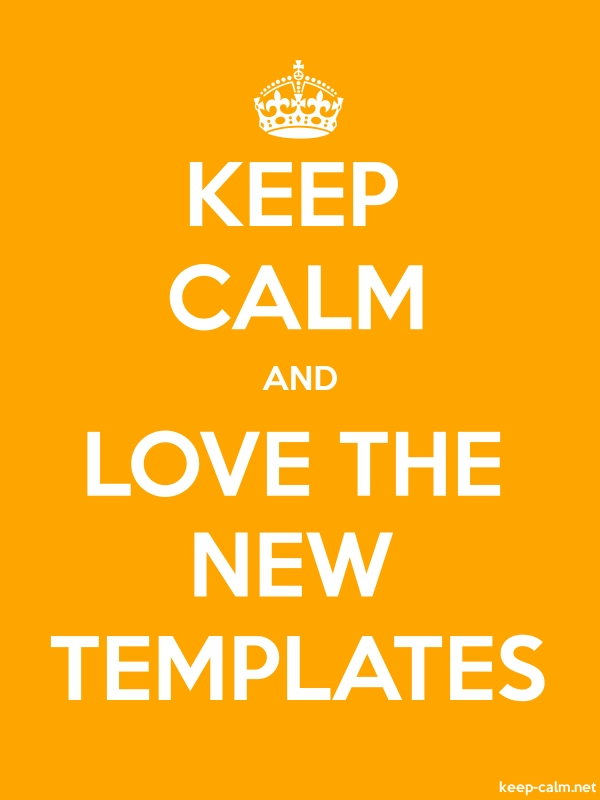 KEEP CALM AND LOVE THE NEW TEMPLATES - white/orange - Default (600x800)