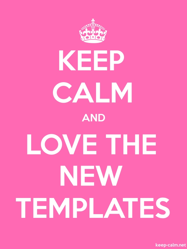 KEEP CALM AND LOVE THE NEW TEMPLATES - white/pink - Default (600x800)
