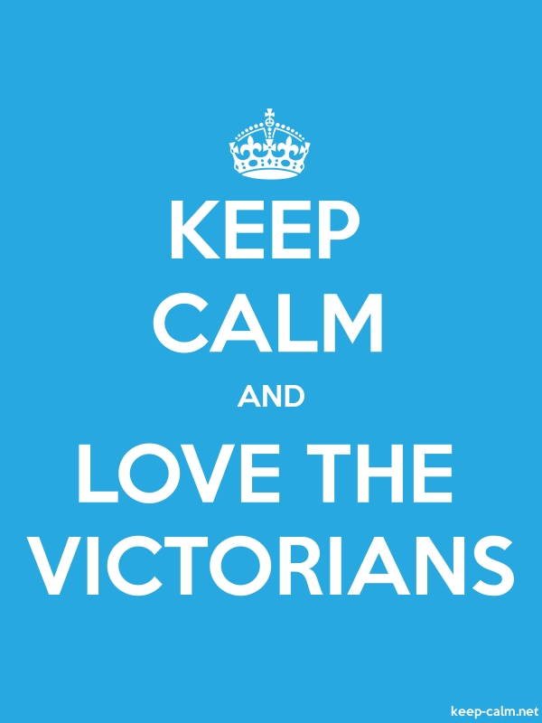 KEEP CALM AND LOVE THE VICTORIANS - white/blue - Default (600x800)