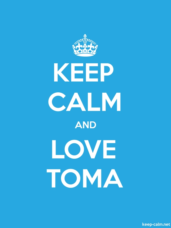 KEEP CALM AND LOVE TOMA - white/blue - Default (600x800)